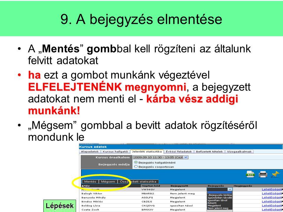 """Lépések 9. A bejegyzés elmentése A """"Mentés"""" gombbal kell rögzíteni az általunk felvitt adatokat ha ELFELEJTENÉNK megnyomni kárba vész addigi munkánk!h"""