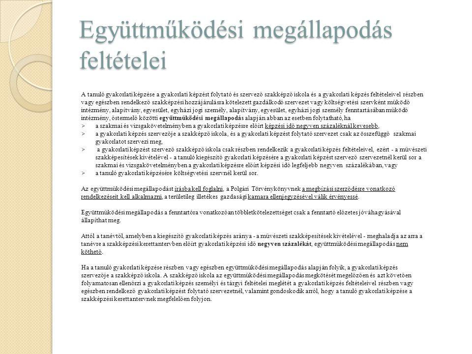 Együttműködési megállapodás feltételei A tanuló gyakorlati képzése a gyakorlati képzést folytató és szervező szakképző iskola és a gyakorlati képzés f