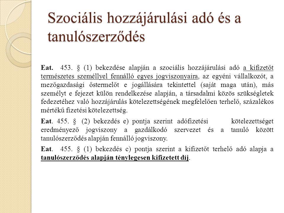 Szociális hozzájárulási adó és a tanulószerződés Eat. 453. § (1) bekezdése alapján a szociális hozzájárulási adó a kifizetőt természetes személlyel fe