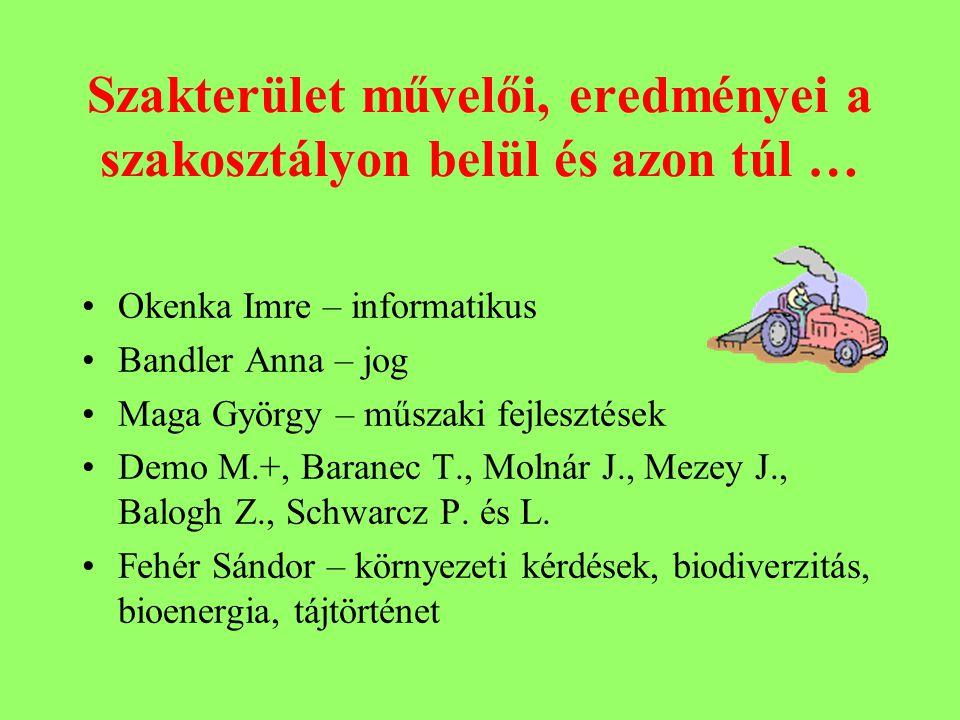 Szakterület művelői, eredményei a szakosztályon belül és azon túl … Okenka Imre – informatikus Bandler Anna – jog Maga György – műszaki fejlesztések Demo M.+, Baranec T., Molnár J., Mezey J., Balogh Z., Schwarcz P.