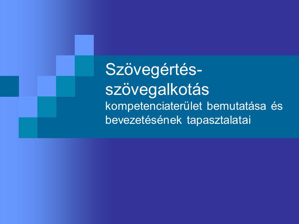 Szövegértés- szövegalkotás kompetenciaterület bemutatása és bevezetésének tapasztalatai