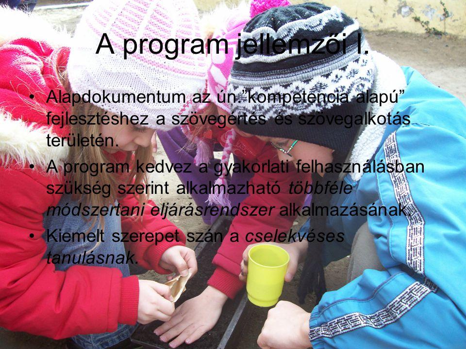 VÁRHATÓ EREDMÉNYEK A NEGYEDIK OSZTÁLY VÉGÉN folytatás Széleskörű tapasztalatai vannak az anyanyelv néhány elemi jellemzőjéről, Pl.