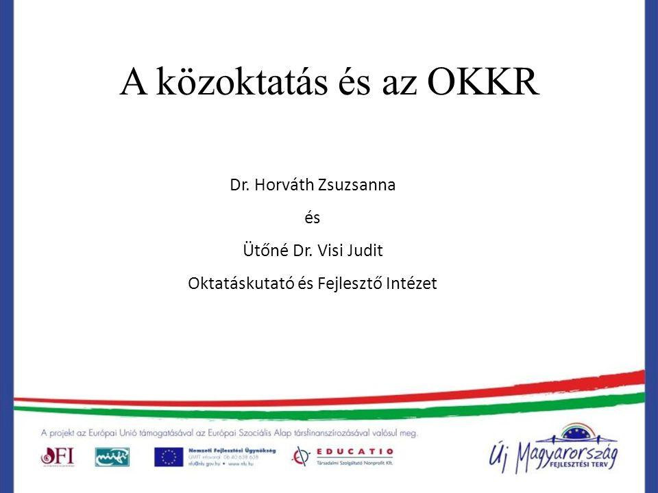 A közoktatás és az OKKR Dr. Horváth Zsuzsanna és Ütőné Dr.