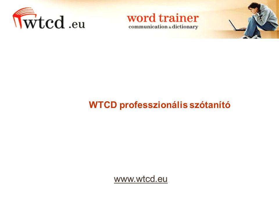 www.wtcd.eu WTCD professzionális szótanító