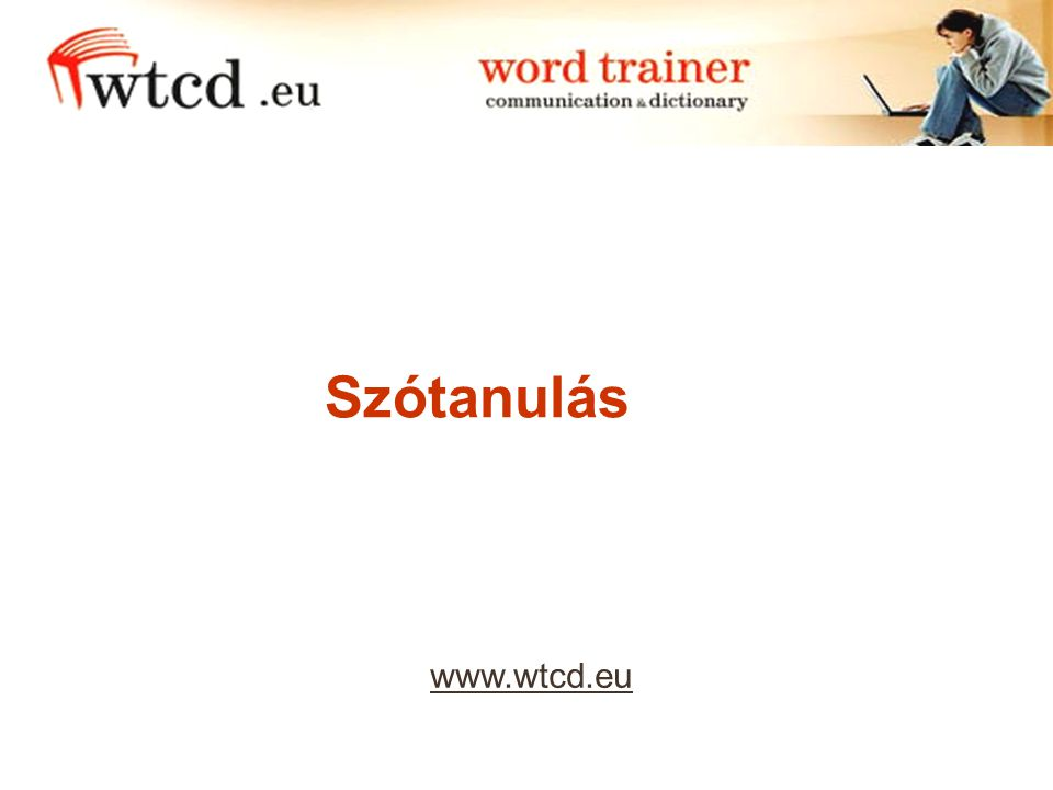 www.wtcd.eu Szótanulás