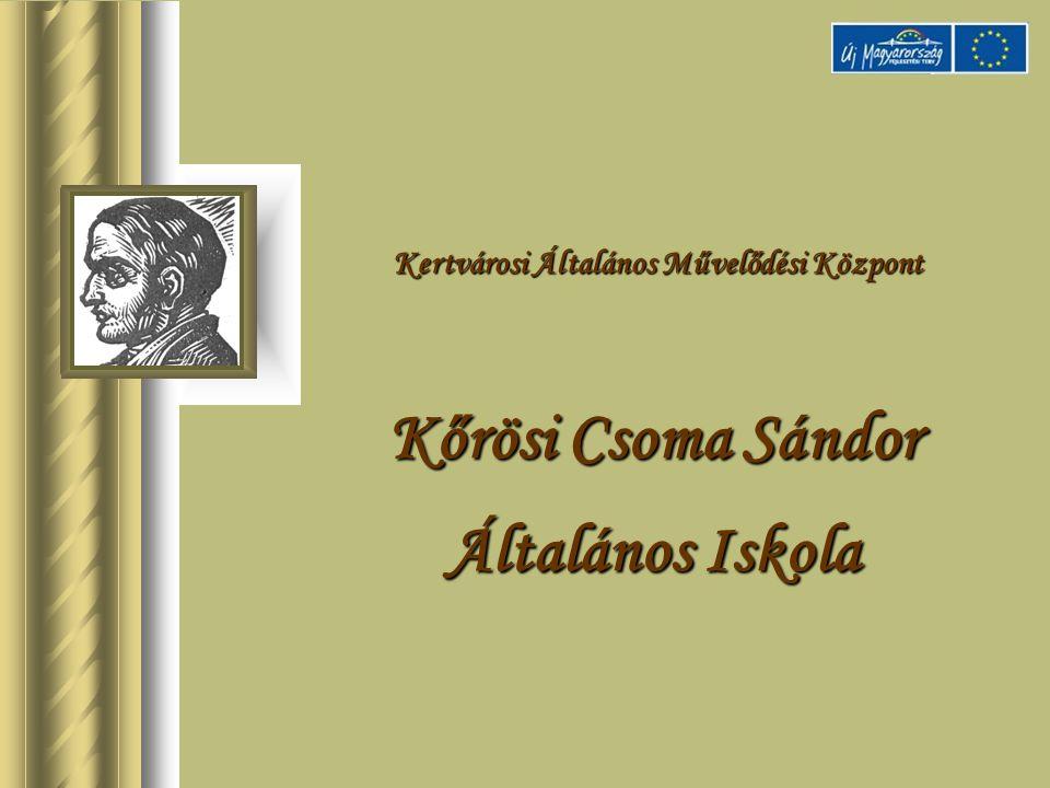 Kőrösi Csoma Sándor Általános Iskola Kertvárosi Általános Művelődési Központ