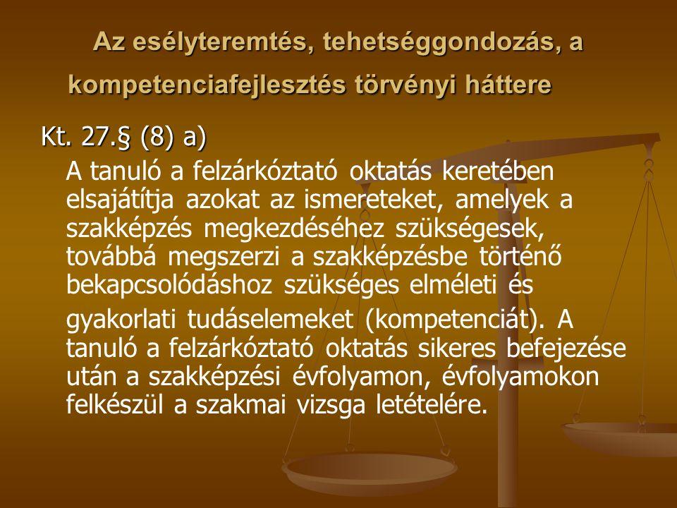 Az esélyteremtés, tehetséggondozás, a kompetenciafejlesztés törvényi háttere Kt.