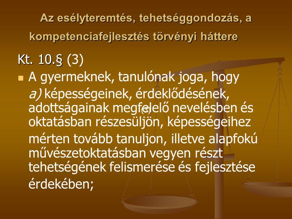 Az esélyteremtés, tehetséggondozás, a kompetenciafejlesztés törvényi háttere Nemzeti Alaptanterv (NAT) kiadásáról szóló 243/2003.