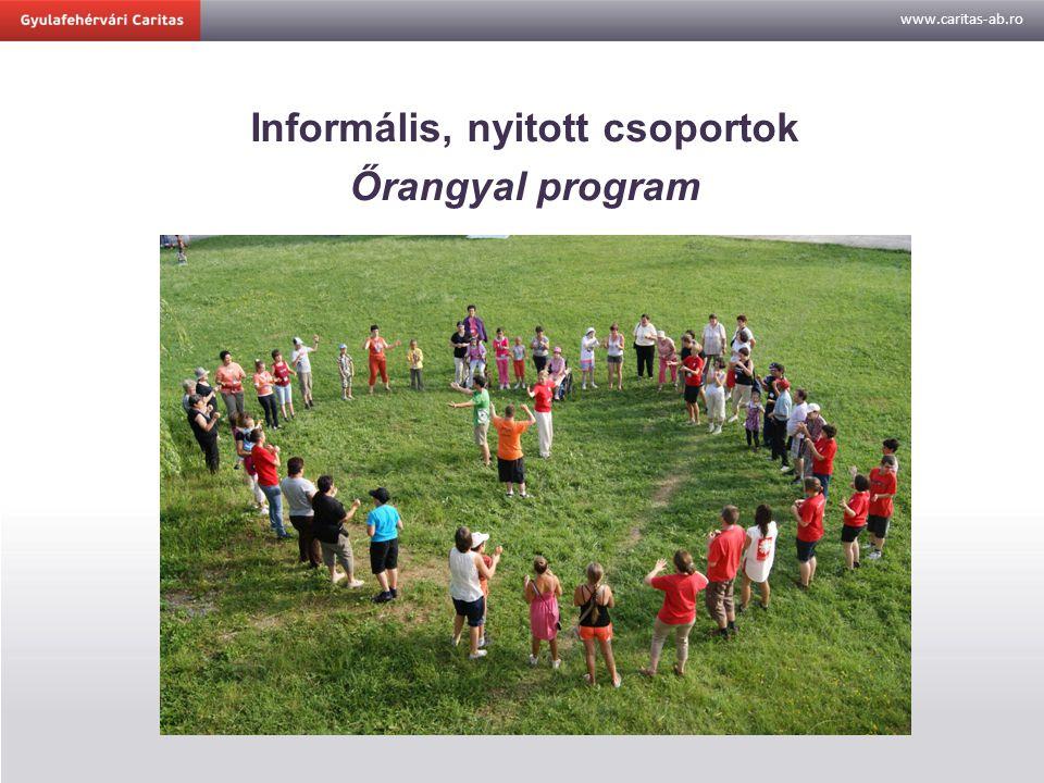 www.caritas-ab.ro Informális, nyitott csoportok Őrangyal program
