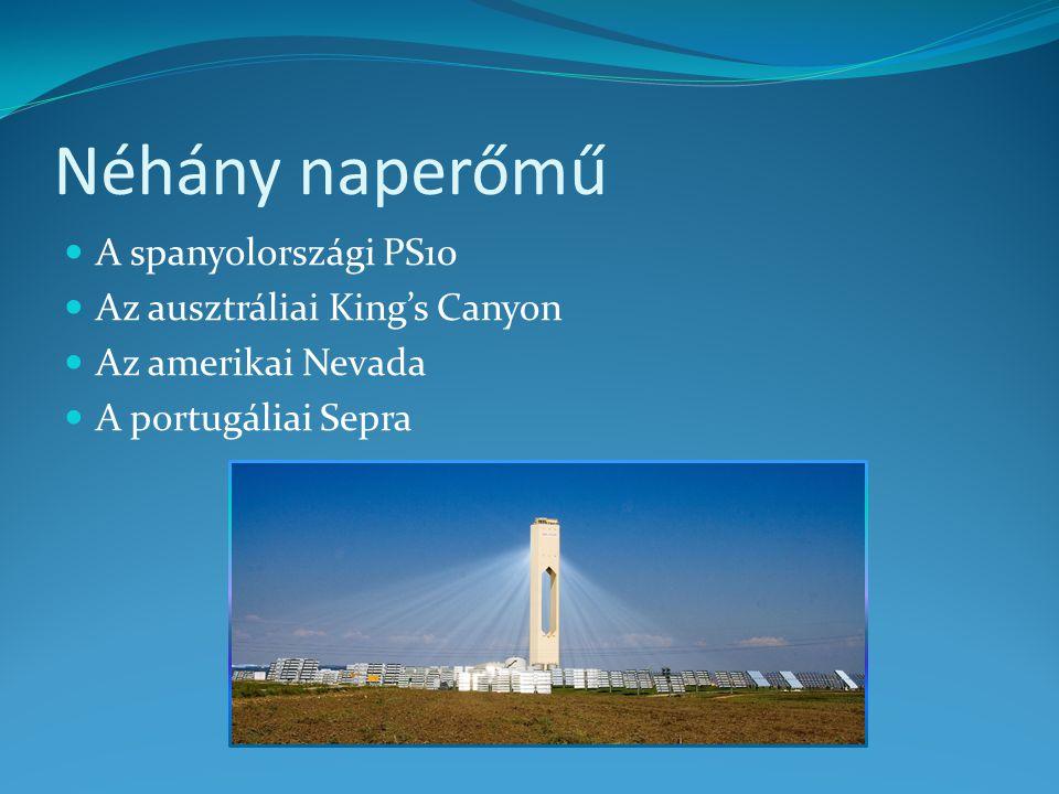Néhány naperőmű A spanyolországi PS10 Az ausztráliai King's Canyon Az amerikai Nevada A portugáliai Sepra