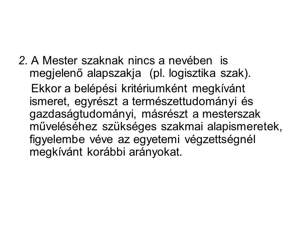 2. A Mester szaknak nincs a nevében is megjelenő alapszakja (pl.