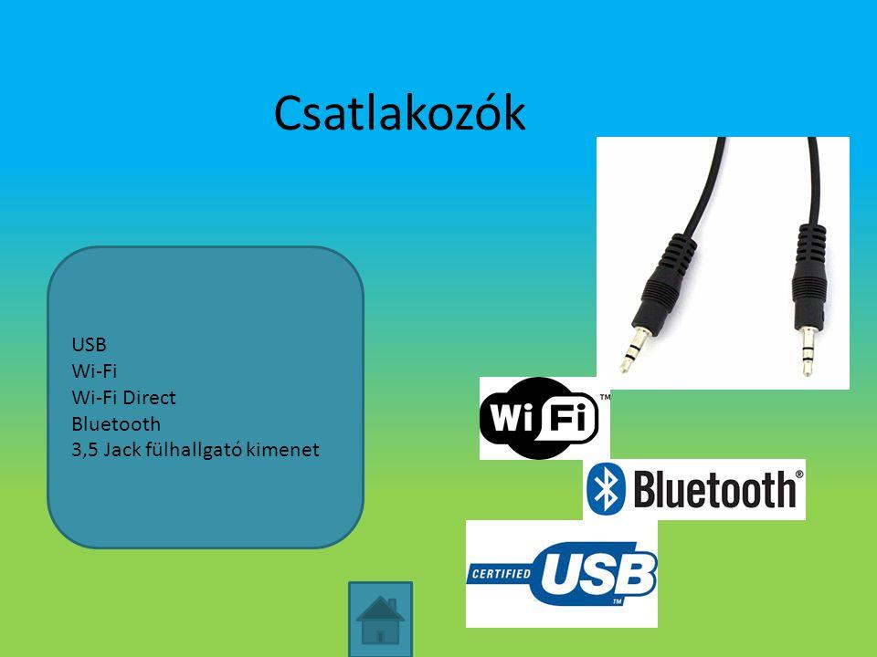 Csatlakozók USB Wi-Fi Wi-Fi Direct Bluetooth 3,5 Jack fülhallgató kimenet
