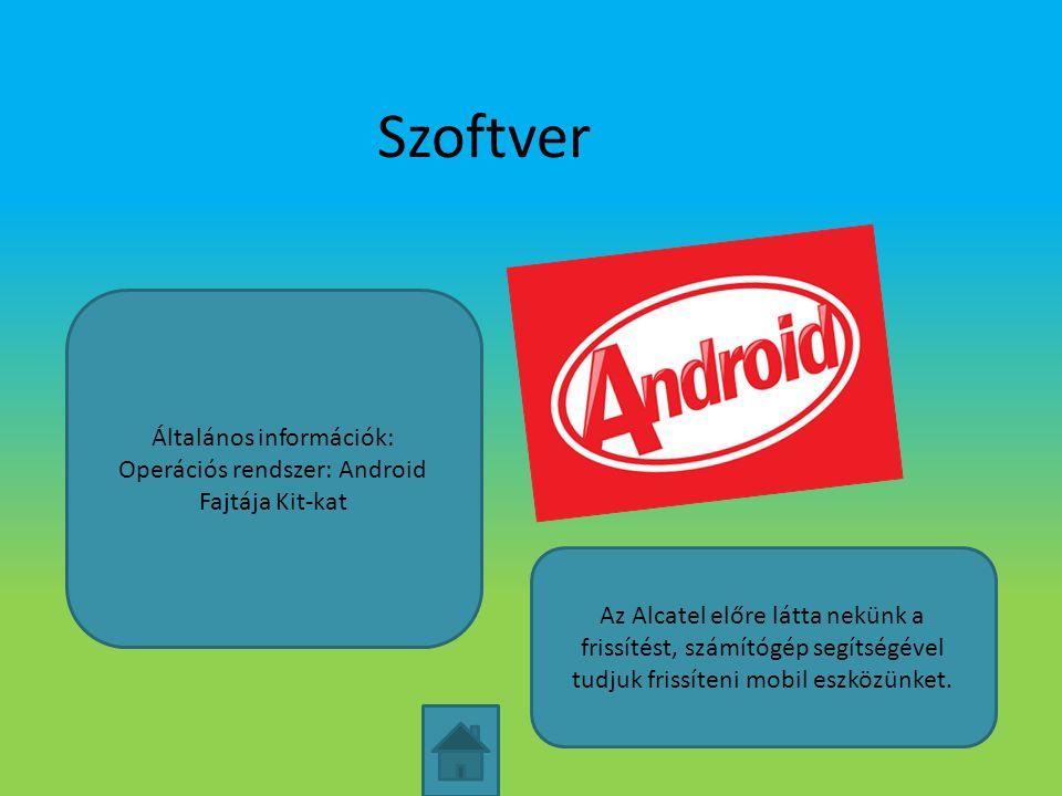 Szoftver Általános információk: Operációs rendszer: Android Fajtája Kit-kat Az Alcatel előre látta nekünk a frissítést, számítógép segítségével tudjuk