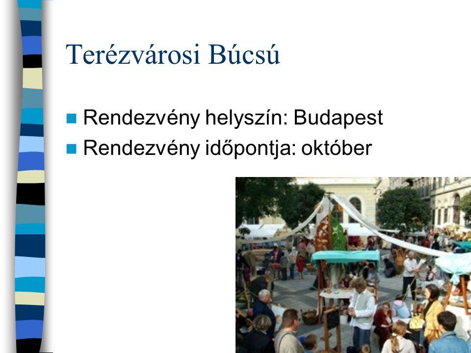 Terézvárosi Búcsú Rendezvény helyszín: Budapest Rendezvény időpontja: október
