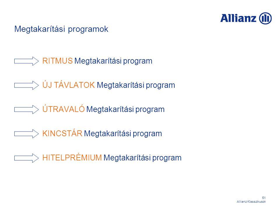 51 Allianz Klasszikusok Megtakarítási programok RITMUS Megtakarítási program ÚJ TÁVLATOK Megtakarítási program ÚTRAVALÓ Megtakarítási program KINCSTÁR