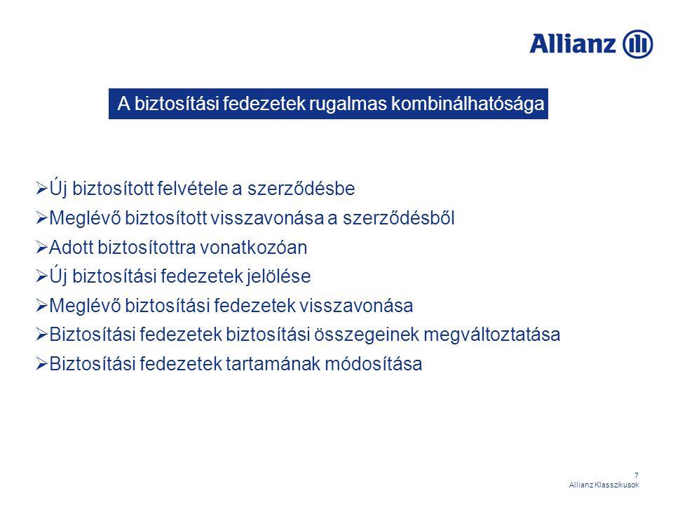 48 Allianz Klasszikusok III./3 Csoportos létszámleépítésből eredő időleges díjmentesítés Biztosítási szolgáltatás: a biztosító időlegesen átvállalja azon biztosítási fedezetek díjának fizetését, melyre az adott kiegészítő biztosítási fedezet vonatkozik, valamint a biztosító időlegesen átvállalja a szerződésben szereplő azon kiegészítő biztosítási fedezet(ek) díjának megfizetését, amire a fedezet vonatkozik.
