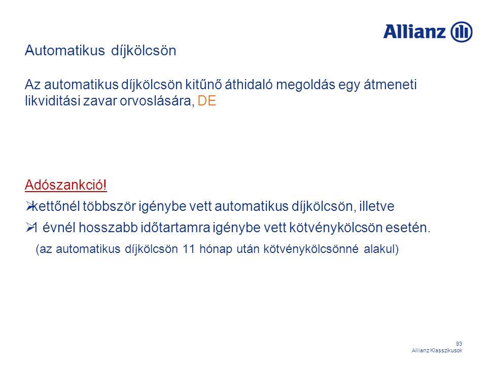 93 Allianz Klasszikusok Automatikus díjkölcsön Az automatikus díjkölcsön kitűnő áthidaló megoldás egy átmeneti likviditási zavar orvoslására, DE Adósz