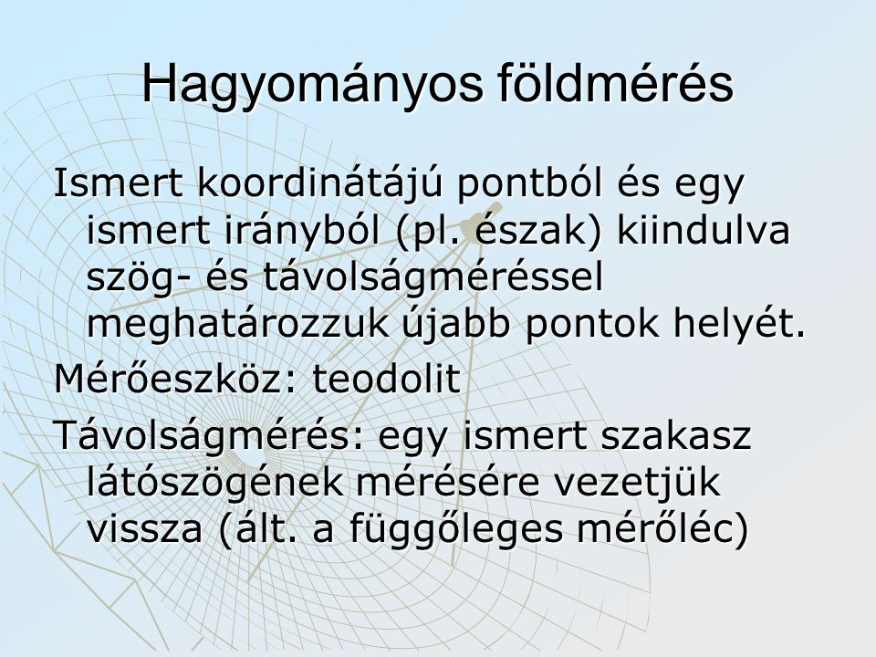 Hagyományos földmérés Ismert koordinátájú pontból és egy ismert irányból (pl.