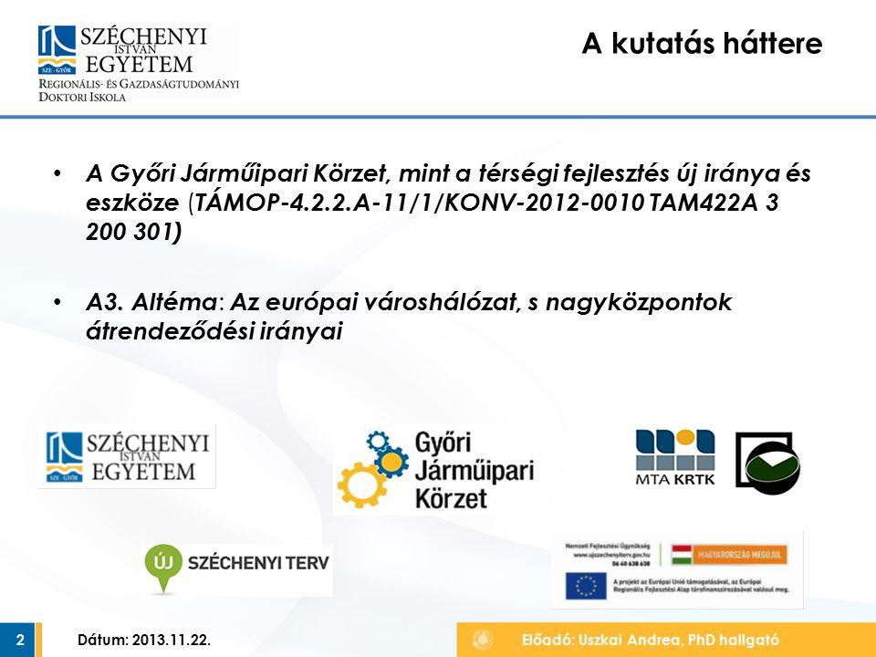 A Győri Járműipari Körzet, mint a térségi fejlesztés új iránya és eszköze ( TÁMOP-4.2.2.A-11/1/KONV-2012-0010 TAM422A 3 200 301) A3.