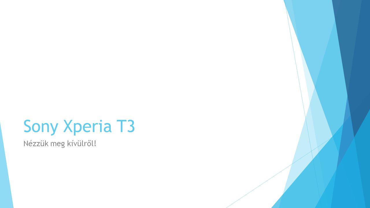Sony Xperia T3 Nézzük meg kívülről!