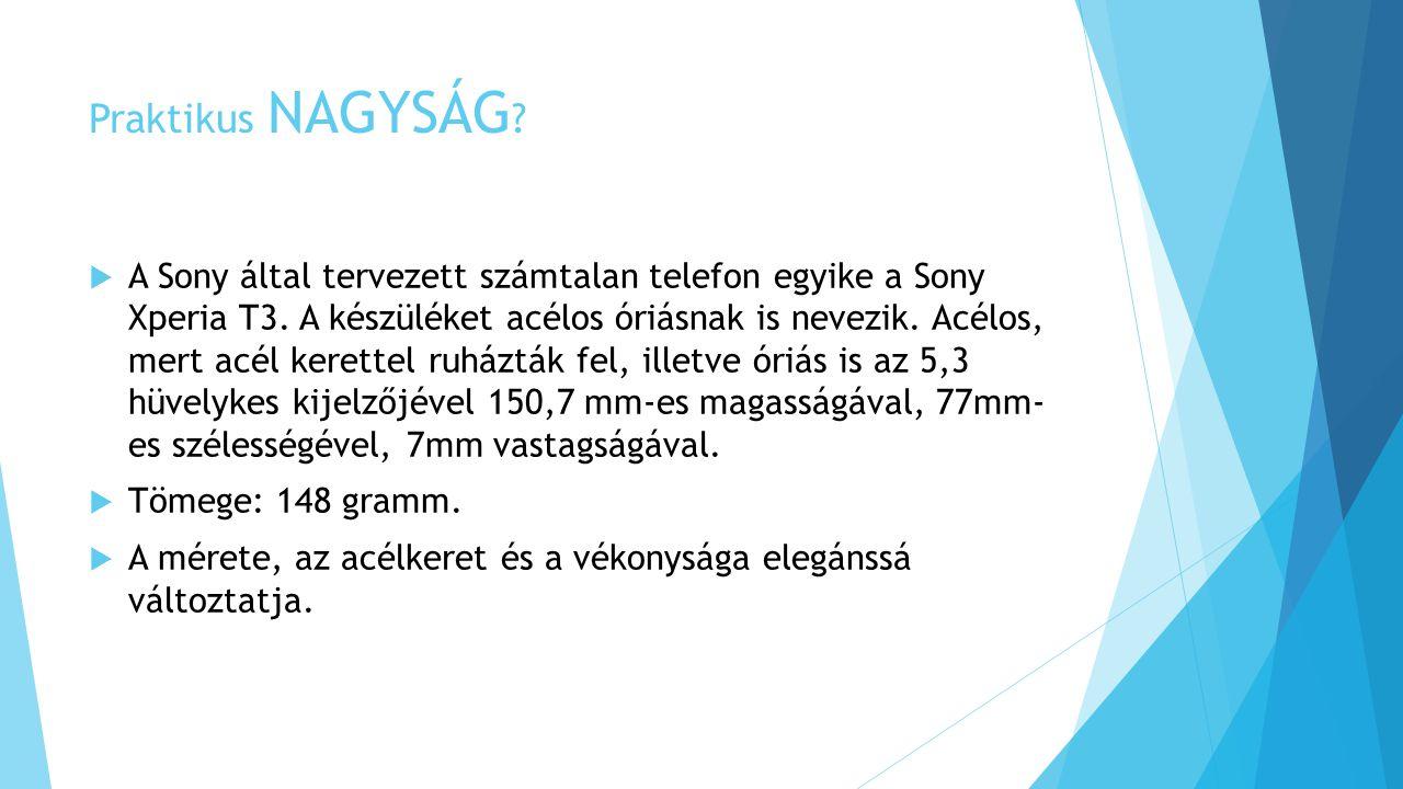 Praktikus NAGYSÁG ?  A Sony által tervezett számtalan telefon egyike a Sony Xperia T3. A készüléket acélos óriásnak is nevezik. Acélos, mert acél ker