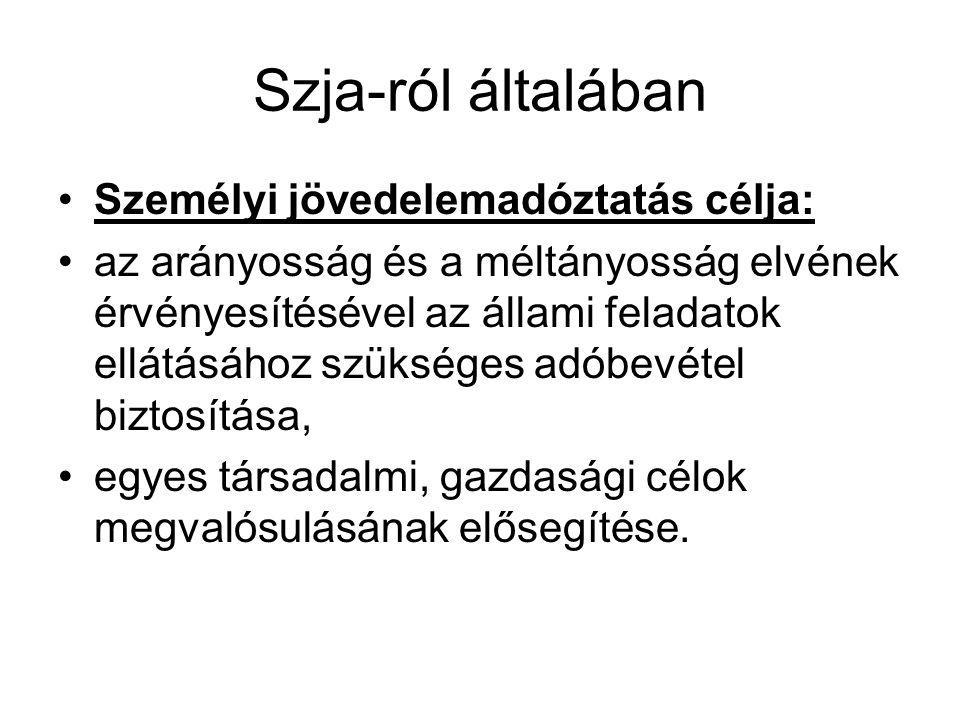 Szja-ról általában Személyi jövedelemadóztatás célja: az arányosság és a méltányosság elvének érvényesítésével az állami feladatok ellátásához szükség