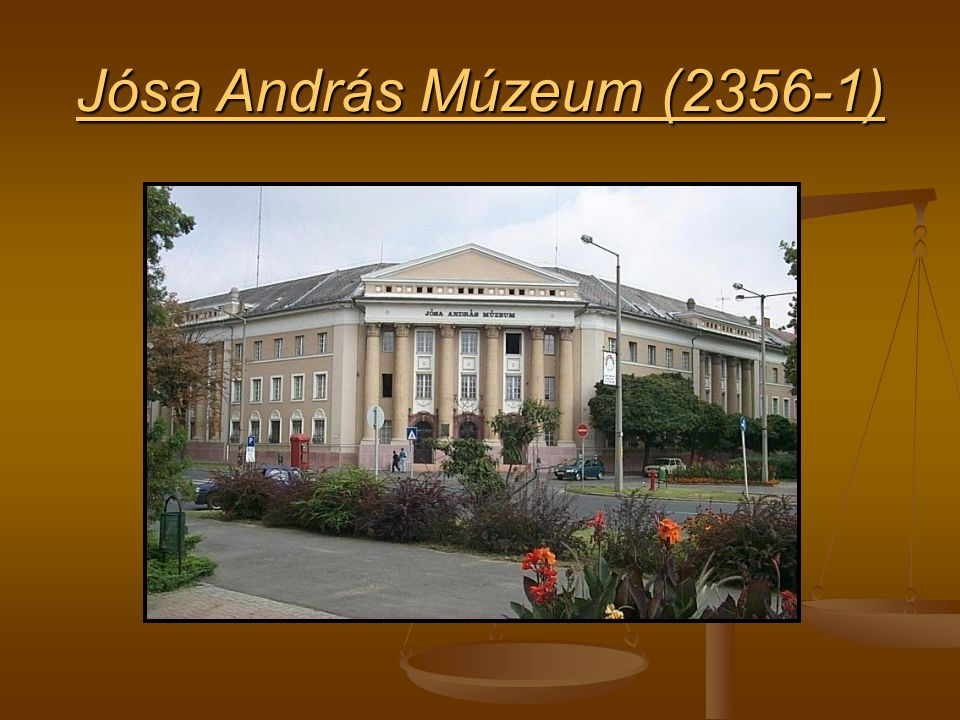 A megye legrégibb, 1868-ban alapított közművelődési és tudományos intézménye, az 1918 óta Jósa András nevét viselő megyei múzeum.