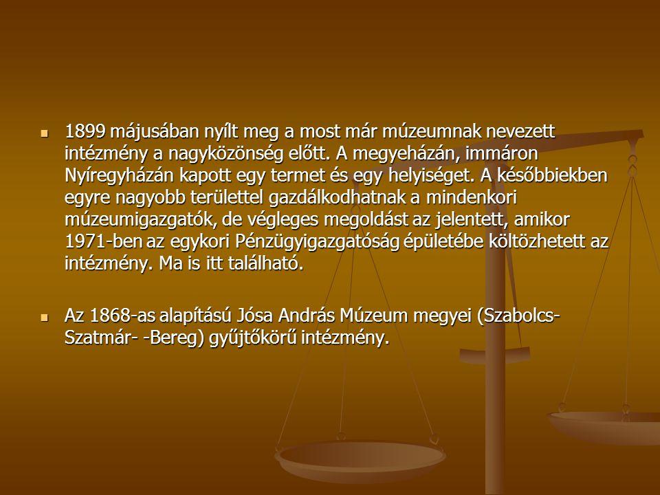 Gyűjteményei: régészeti, néprajzi, helytörténeti, művészettörténeti, iparművészeti, numizmatikai.