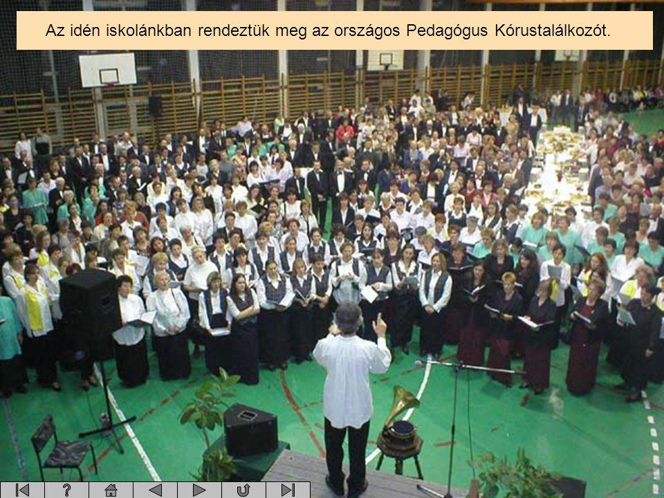 Az idén iskolánkban rendeztük meg az országos Pedagógus Kórustalálkozót.