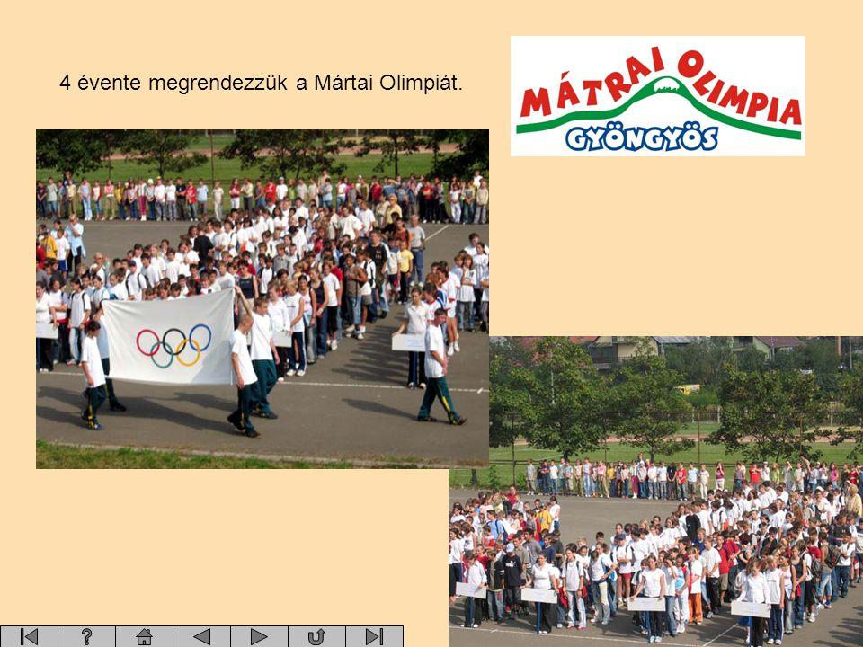 4 évente megrendezzük a Mártai Olimpiát.