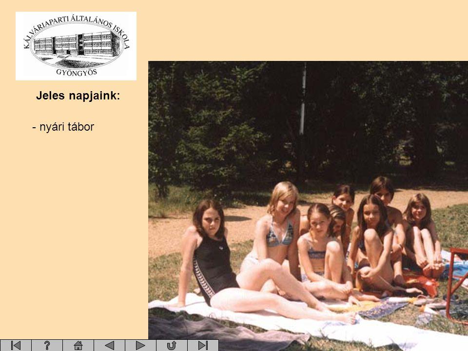 - nyári tábor Jeles napjaink: