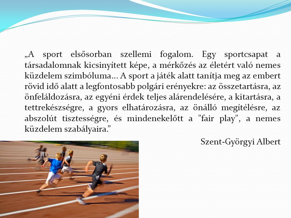 """""""A sport elsősorban szellemi fogalom."""
