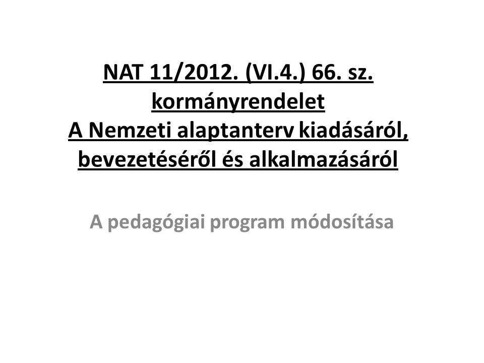1./ Általános rendelkezések 1.-2.§ hatálya /szülők, tanulók, pedagógusok/ nevelési munka szakaszai a kerettantervek elvi, szemléleti, tartalmi alapjait fejlesztési feladatokat