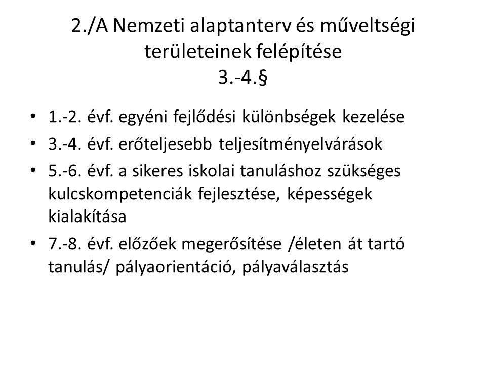 2./A Nemzeti alaptanterv és műveltségi területeinek felépítése 3.-4.§ 1.-2.