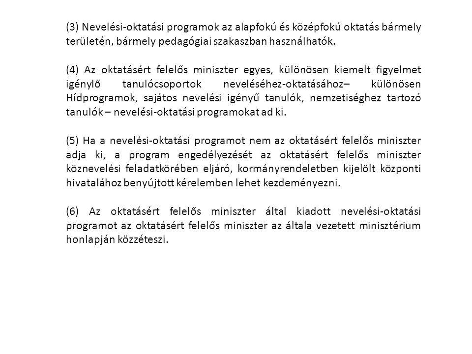 5./ A tanórai foglakozások iskolai megszervezésére vonatkozó rendelkezések 7.§ (1) A nemzeti köznevelésről szóló törvény 27.