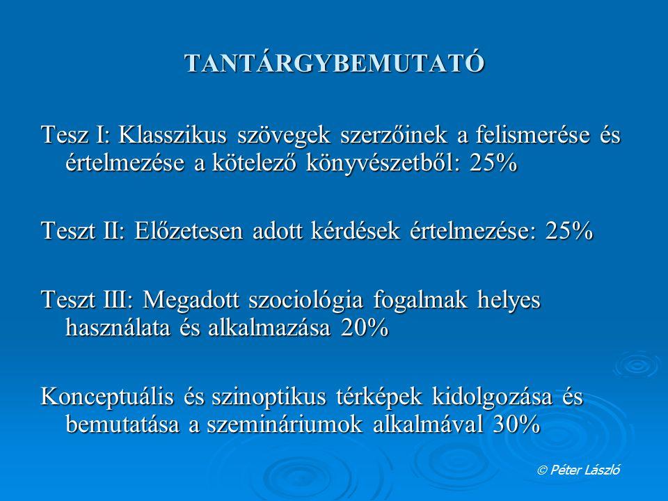 TANTÁRGYBEMUTATÓ Tesz I: Klasszikus szövegek szerzőinek a felismerése és értelmezése a kötelező könyvészetből: 25% Teszt II: Előzetesen adott kérdések