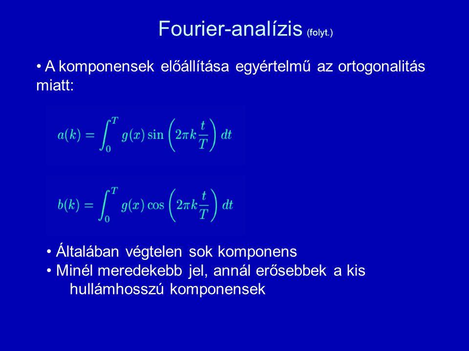 A komponensek előállítása egyértelmű az ortogonalitás miatt: Fourier-analízis (folyt.) Általában végtelen sok komponens Minél meredekebb jel, annál er
