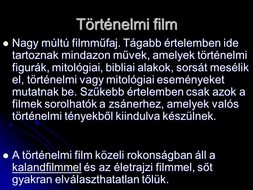 Történelmi film Nagy múltú filmműfaj.