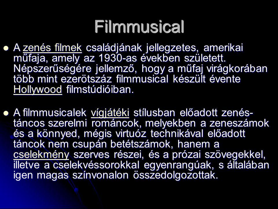 Filmmusical A zenés filmek családjának jellegzetes, amerikai műfaja, amely az 1930-as években született.