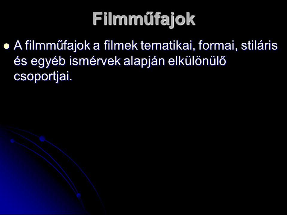 Filmműfajok A filmműfajok a filmek tematikai, formai, stiláris és egyéb ismérvek alapján elkülönülő csoportjai.