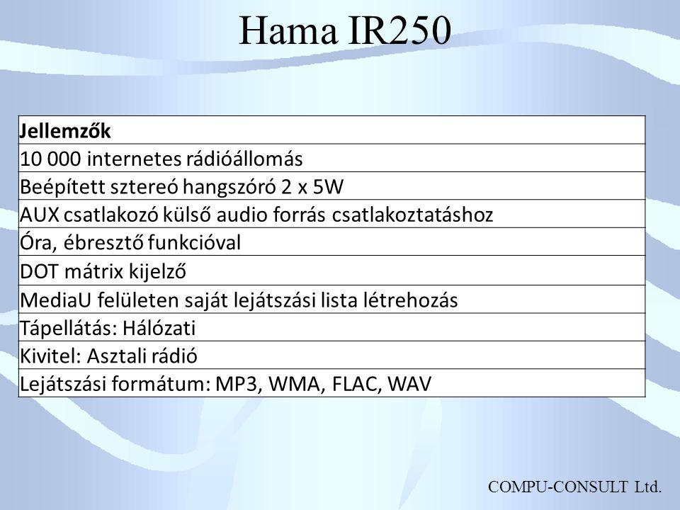 COMPU-CONSULT Ltd. Hama IR250 Jellemzők 10 000 internetes rádióállomás Beépített sztereó hangszóró 2 x 5W AUX csatlakozó külső audio forrás csatlakozt