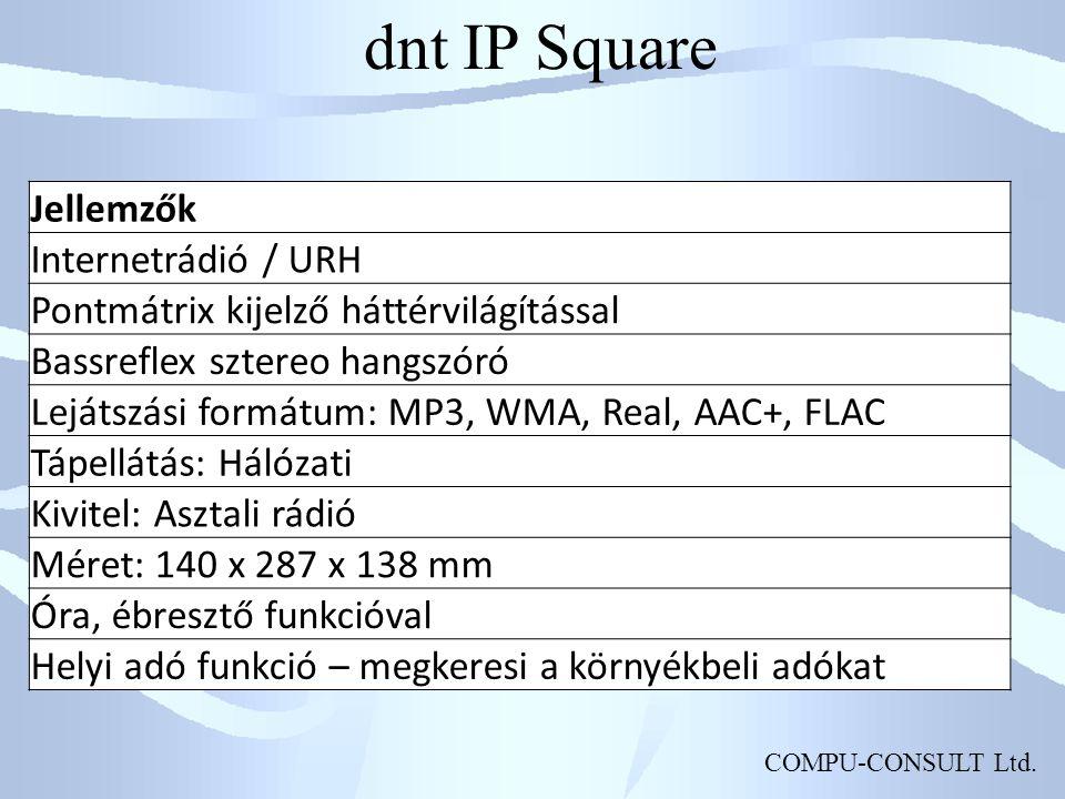 COMPU-CONSULT Ltd. dnt IP Square Jellemzők Internetrádió / URH Pontmátrix kijelző háttérvilágítással Bassreflex sztereo hangszóró Lejátszási formátum: