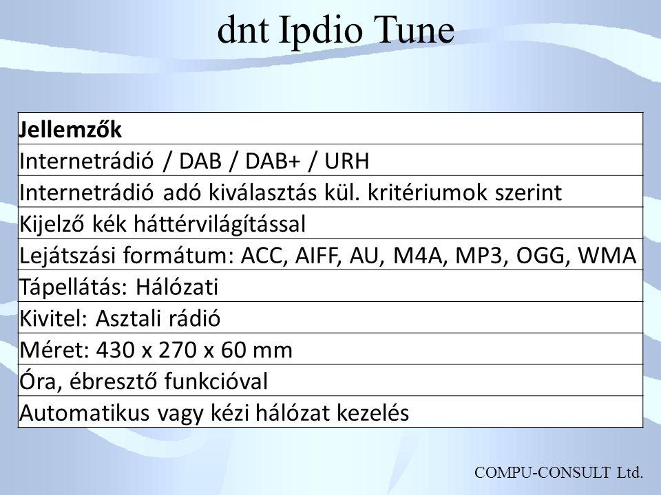 COMPU-CONSULT Ltd. dnt Ipdio Tune Jellemzők Internetrádió / DAB / DAB+ / URH Internetrádió adó kiválasztás kül. kritériumok szerint Kijelző kék háttér