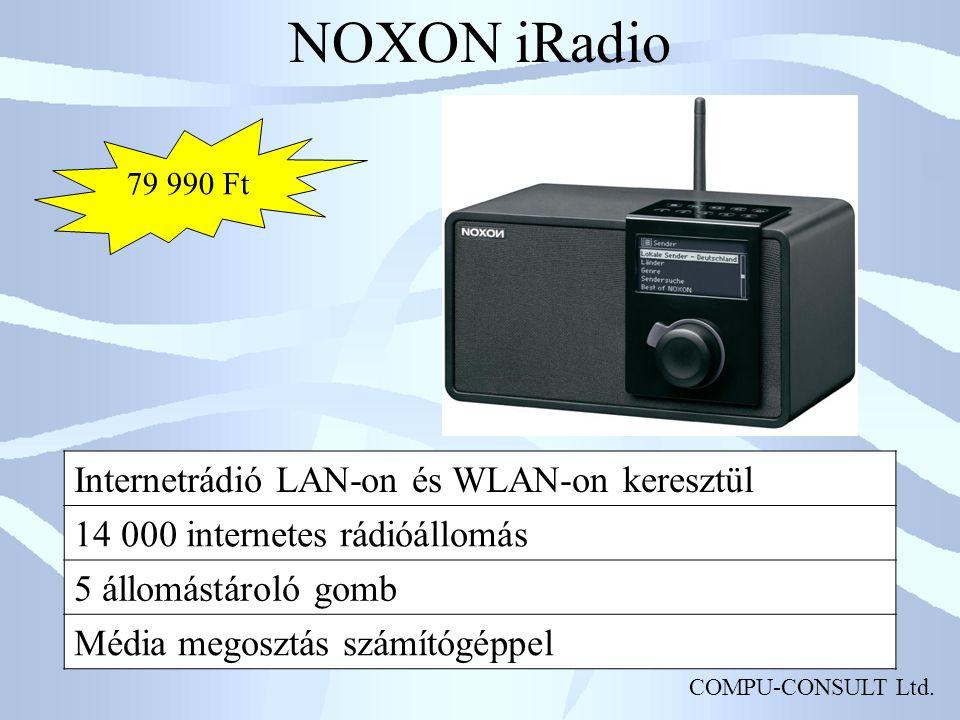COMPU-CONSULT Ltd. NOXON iRadio Internetrádió LAN-on és WLAN-on keresztül 14 000 internetes rádióállomás 5 állomástároló gomb Média megosztás számítóg
