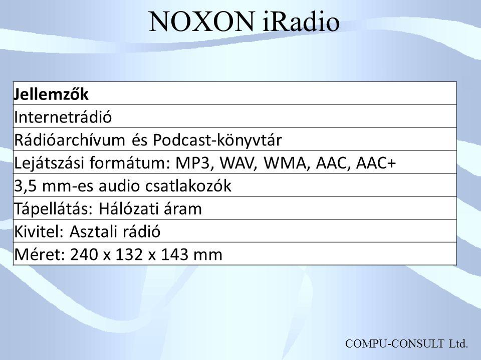 COMPU-CONSULT Ltd. NOXON iRadio Jellemzők Internetrádió Rádióarchívum és Podcast-könyvtár Lejátszási formátum: MP3, WAV, WMA, AAC, AAC+ 3,5 mm-es audi