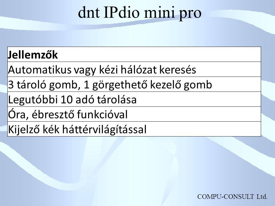 COMPU-CONSULT Ltd. dnt IPdio mini pro Jellemzők Automatikus vagy kézi hálózat keresés 3 tároló gomb, 1 görgethető kezelő gomb Legutóbbi 10 adó tárolás