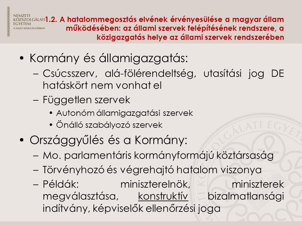 2.3.Államigazgatási szervek rendszere Feladat szempontú osztályozás szerint: –általános (pl.