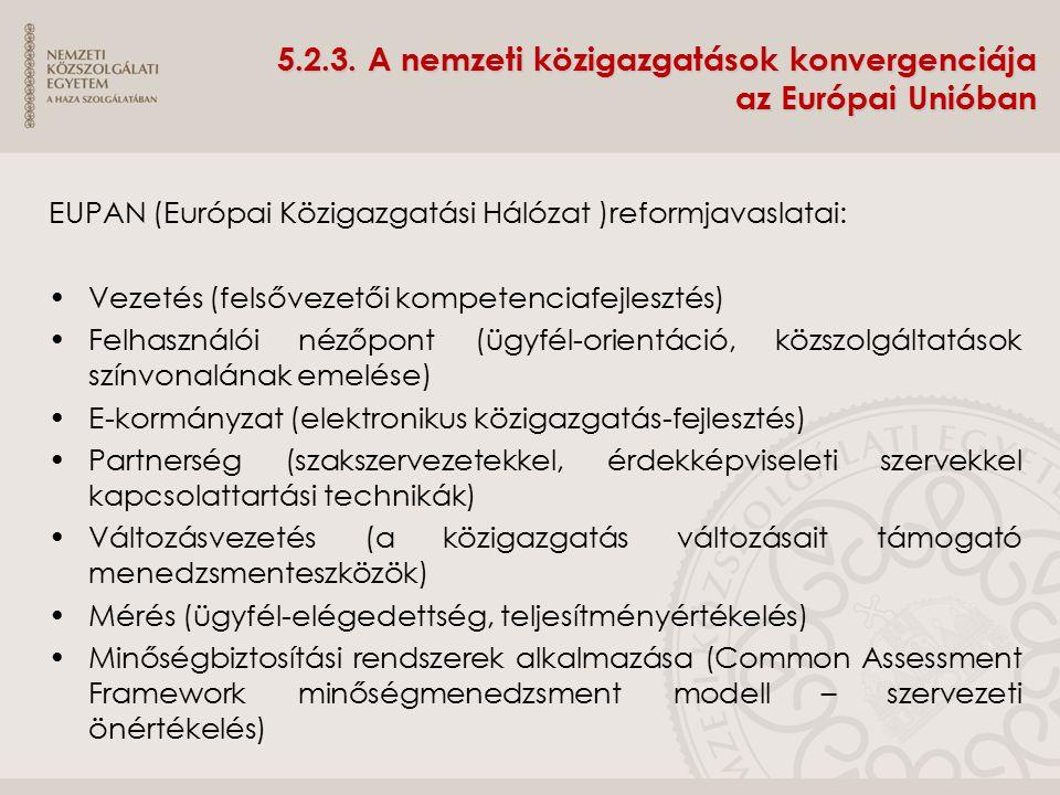 5.2.3. A nemzeti közigazgatások konvergenciája az Európai Unióban EUPAN (Európai Közigazgatási Hálózat )reformjavaslatai: Vezetés (felsővezetői kompet