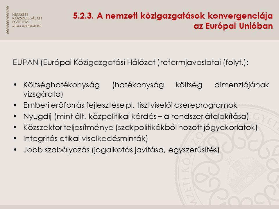 5.2.3. A nemzeti közigazgatások konvergenciája az Európai Unióban EUPAN (Európai Közigazgatási Hálózat )reformjavaslatai (folyt.): Költséghatékonyság