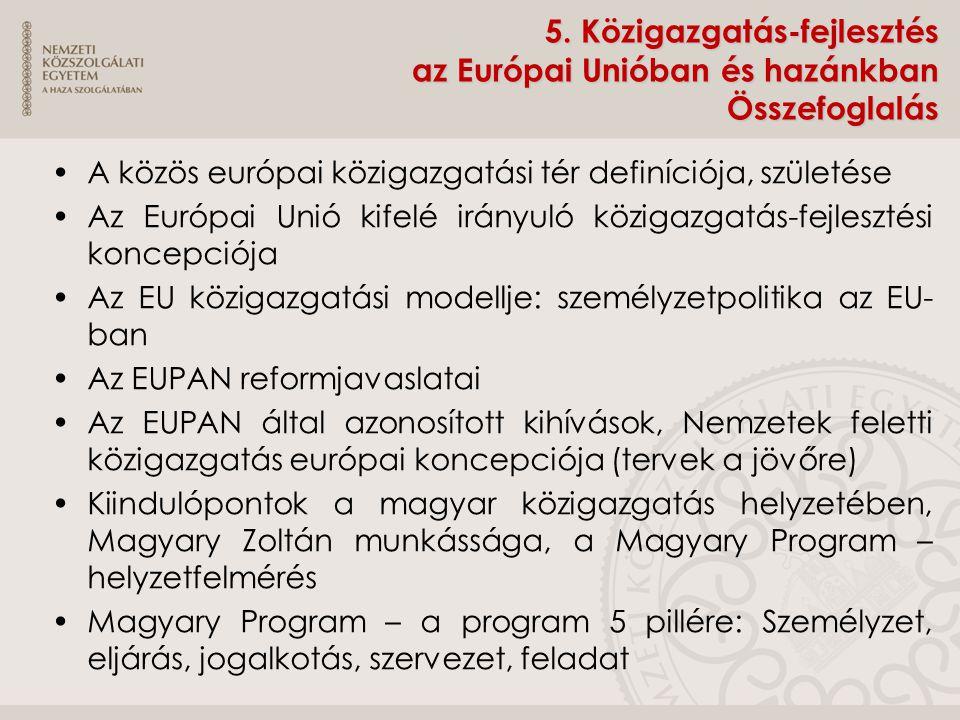 5. Közigazgatás-fejlesztés az Európai Unióban és hazánkban Összefoglalás A közös európai közigazgatási tér definíciója, születése Az Európai Unió kife